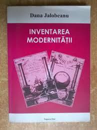 Reflecţii despre inventarea modernităţii